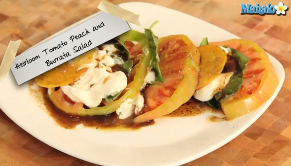 How to Make Heirloom Tomato Peach and Burrata Salad